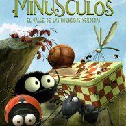 """Películas Infantiles: """"Minúsculos, el valle de las hormigas perdidas"""""""